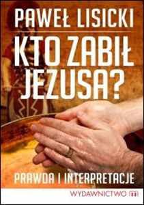 (256) Kto zabił Jezusa?