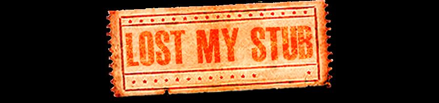 Lost My Stub...