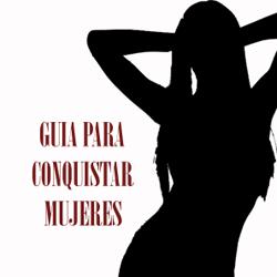 Conoce, Atrae, Seduce y Conquista Mujeres