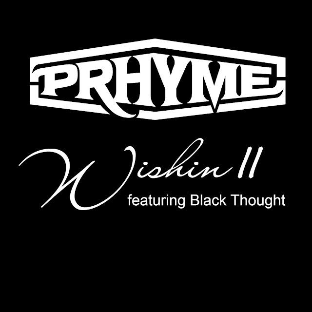 PRhyme – Wishin' II (feat. Black Thought)