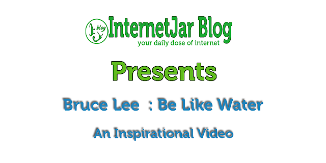 Bruce Lee : An Inspirational Video By InternetJar Blog