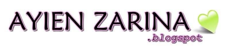 ♥ AYIEN ZARINA ♥
