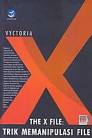 toko buku rahma: buku THE X FILE: TRIK MEMANIPULASI FILE, pengarang vyctoria, penerbit andi