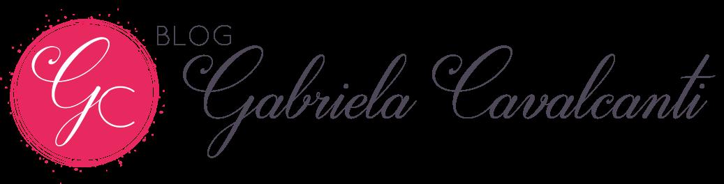 Blog Gabriela Cavalcanti