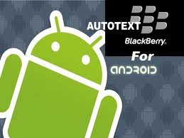 Cara Menampilkan Auto Text Blackberry/BB di Android