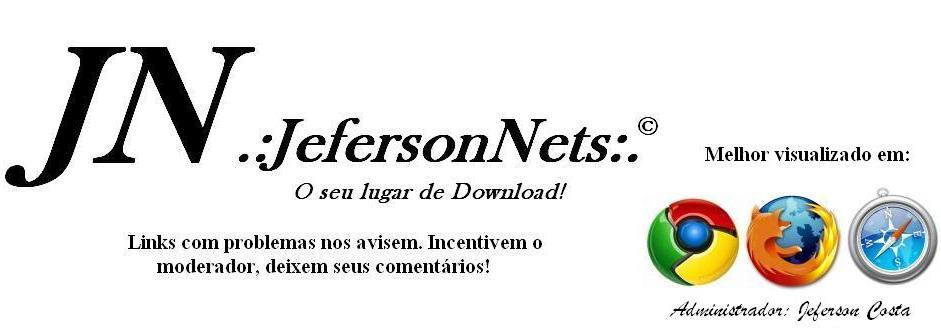 .:JefersonNets:. O seu lugar de Download!