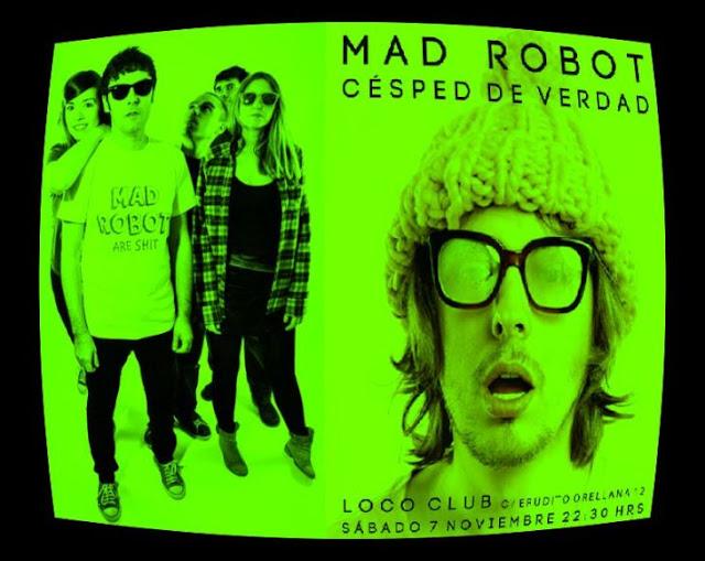 MAD ROBOT (Loco Club, 7-11-15)