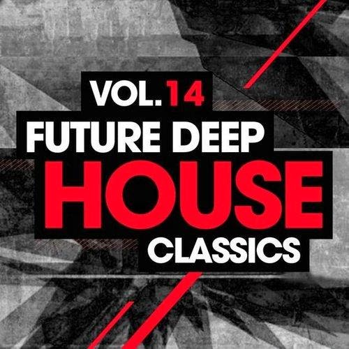 Future Deep House Classics - Vol.14