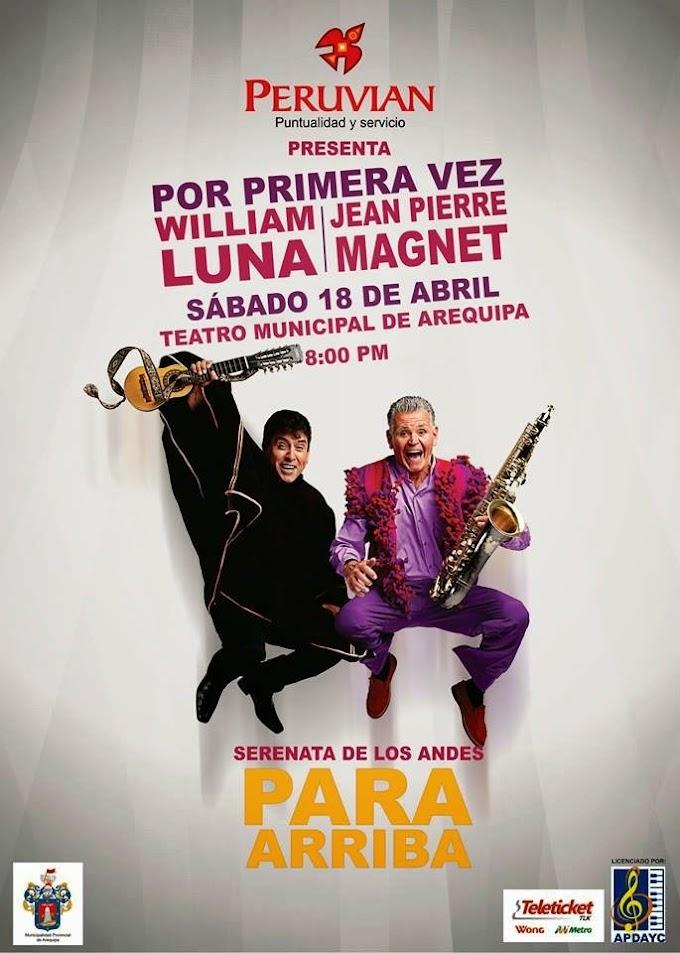 William Luna y Jean Pierre Magnet en Arequipa - 20 de abril