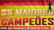 Todos Os Campeões da Copa São Francisco de Assis de Futsal.