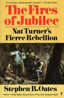 a discussion on the first jubilee of nat turners fierce rebellion by stephen b oates Fierce rebellion by stephen b oates the book fires of jubilee: nat turner's  fierce  beginning with nat's early life and finally ending with the legacy his.