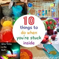 10 Things to Do When You're Stuck Inside