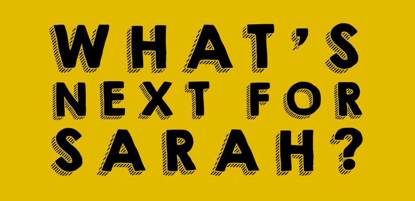 #WhatsNextForSarah?