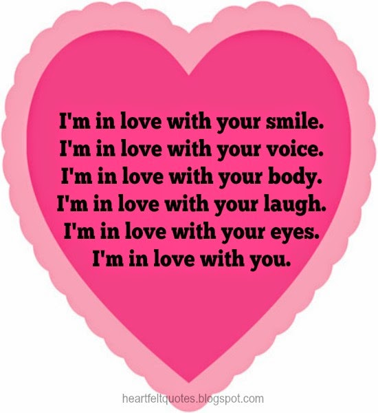 I am in love with you.   Heartfelt Love And Life Quotes
