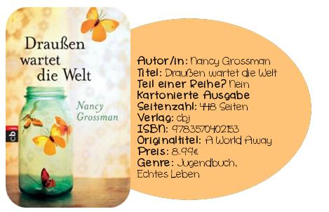 http://www.amazon.de/Drau%C3%9Fen-wartet-Welt-Nancy-Grossman/dp/3570402150/ref=sr_1_1?ie=UTF8&qid=1398267077&sr=8-1&keywords=drau%C3%9Fen+wartet+die+welt