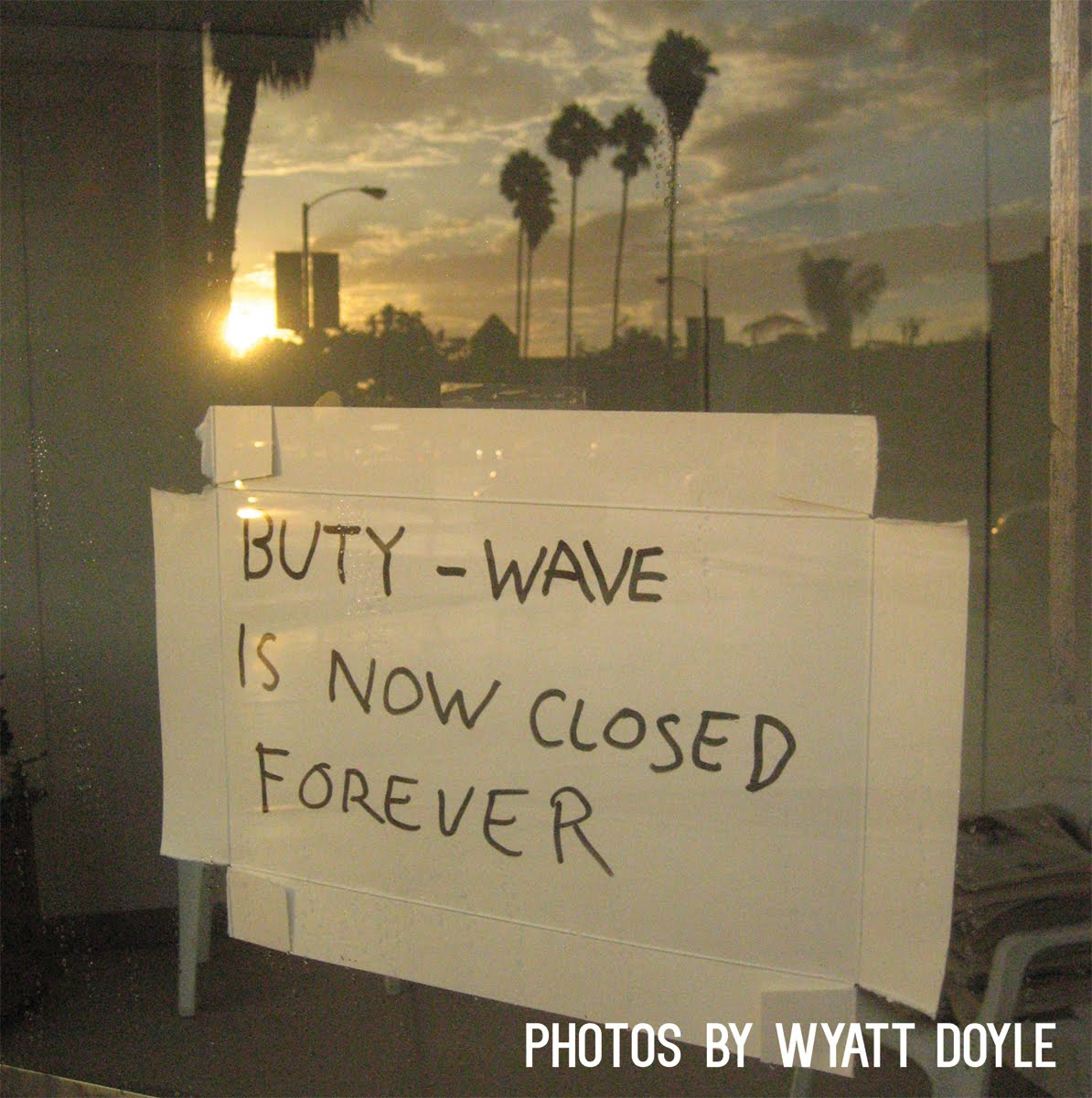 BUTY-WAVE IS NOW CLOSED FOREVER / Wyatt Doyle