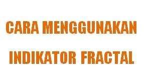 Cara membaca Indikator Fractal