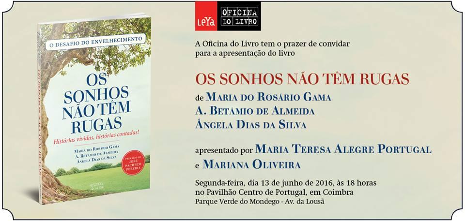 """""""OS SONHOS NÃO TÊM RUGAS"""", apresentação do livro em Coimbra"""