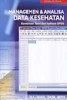 AJIBAYUSTORE  Judul Buku : Managemen & Analisa Data Kesehatan - Kombinasi Teori dan Aplikasi SPSS Pengarang : Najmah, SKM, MPH   Penerbit : Nuha Medika