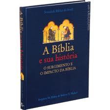A BÍBLIA E SUA HISTÓRIA - RECOMENDADO