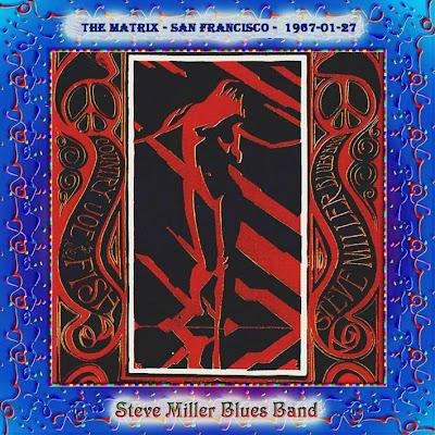 Steve Miller Blues Band - (The Matrix - San Francisco - Soundboard - 1967-01-27 - Flac)