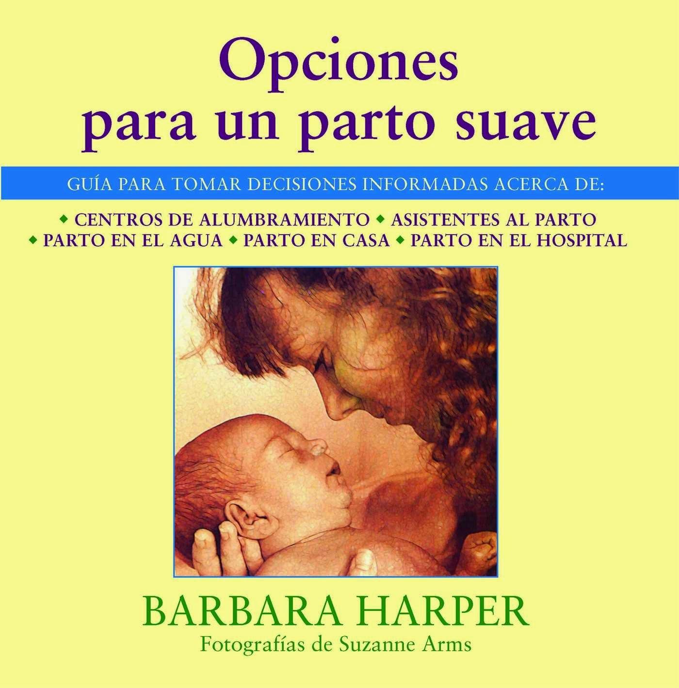 http://www.amazon.com/Opciones-Para-Un-Parto-Suave/dp/0892814713#reader_0892814713