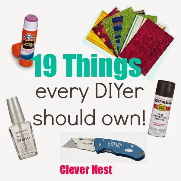 19 things every diyer should own! how many of these do you have? #clever_nest #yearofcrafts