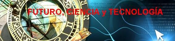FUTURO CIENCIA Y TECNOLOGIA
