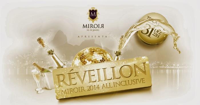 Festas de r veillon 2018 reveillon miroir 2014 for Miroir nightclub rio