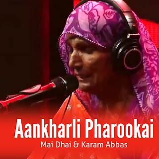 Aankharli Pharookai Lyrics - Mai Dhai & Karam Abbas
