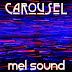 Mel Sound - Carousel