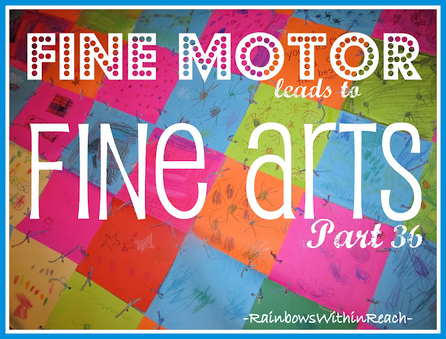 photo of: Fine Motor Leads to Fine Arts, Part 36 via RainbowsWithinReach