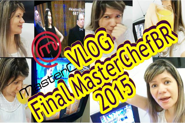 Vlog: A Grande Final MasterChef Brasil 2015 | Comemorando e Jantando com Muito Suco de Maracujá!  Por Blog Roxachic.com
