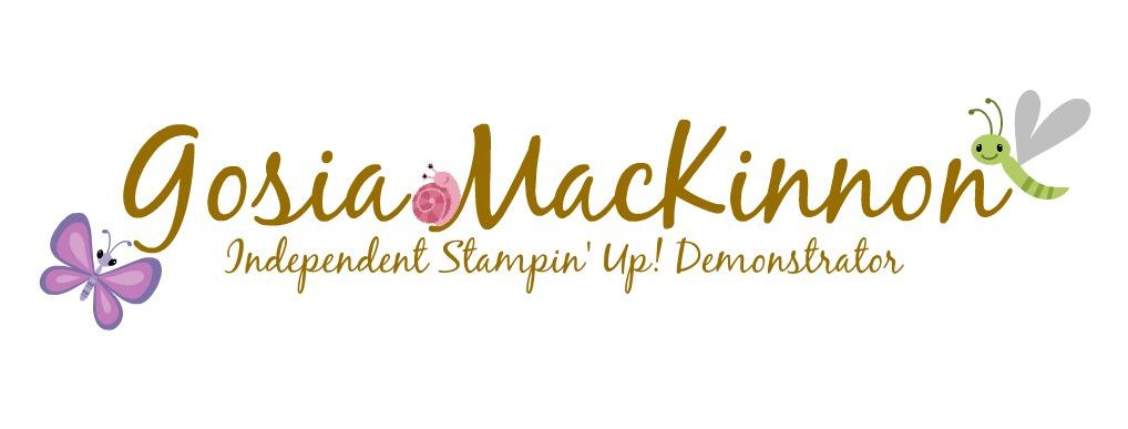 Independent Stampin' Up ! Demonstrator Gosia MacKinnon