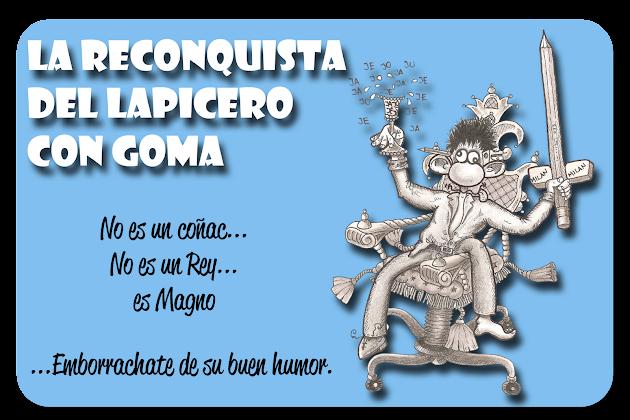 LA RECONQUISTA DEL LAPICERO CON GOMA de MAGNO