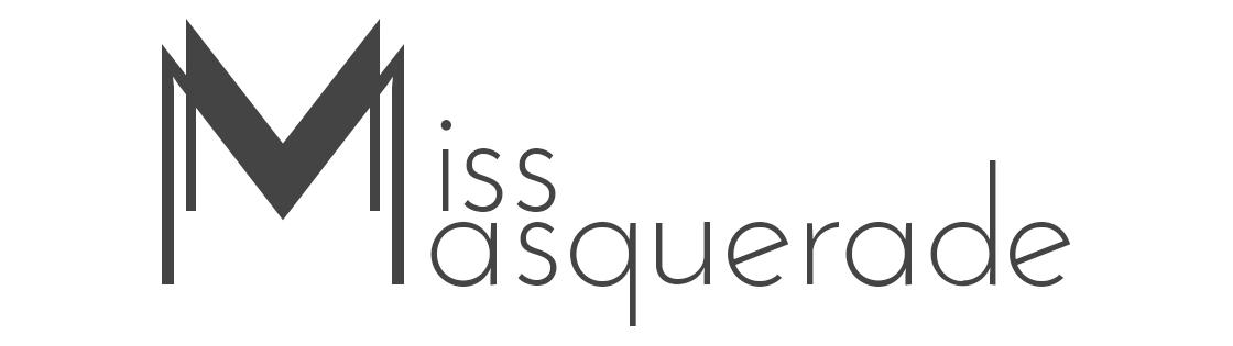 MISS MASQUERADE