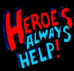 Heroes Always Help!