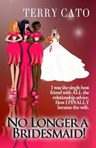 No Longer A Bridesmaid by Terry Cato