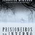 """10 Considerações sobre Prisioneiros do Inverno, ou porque você deve temer """"os dormentes"""""""