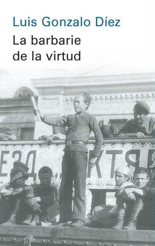 La barbarie de la virtud