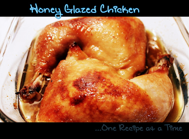 Learning the Ropes...One Recipe at a Time: Honey Glazed Chicken