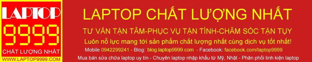 LAPTOP9999 CHẤT LƯỢNG NHẤT Mua bán laptop cũ máy tính xách tay cũ giá rẻ tại Hà Nội 0942299241