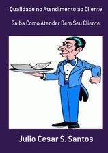 """Meu Livro: """"QUALIDADE no ATENDIMENTO ao CLIENTE"""""""