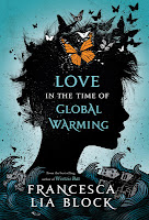 love in the time of global warming by francesca lia block book cover