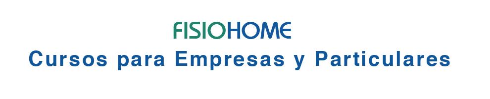 FISIOHOME CURSOS EMPRESAS Y PARTICULARES