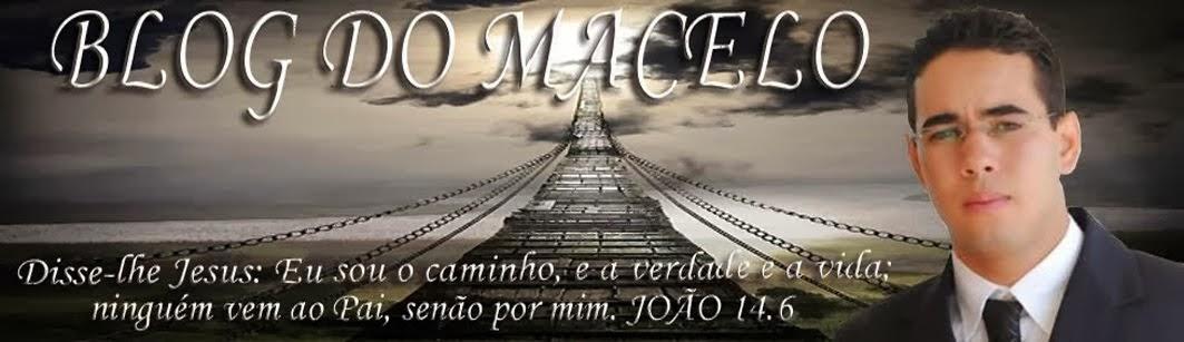 BLOG DO MACELO