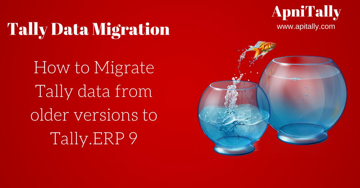 Tally Data Migration from tally 4.5 tally 6.3 tally 5.4 tally 7.2, Tally 9.0 to Tally erp 9