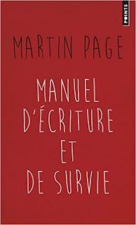 Manuel d'écriture et de survie - Martin Page