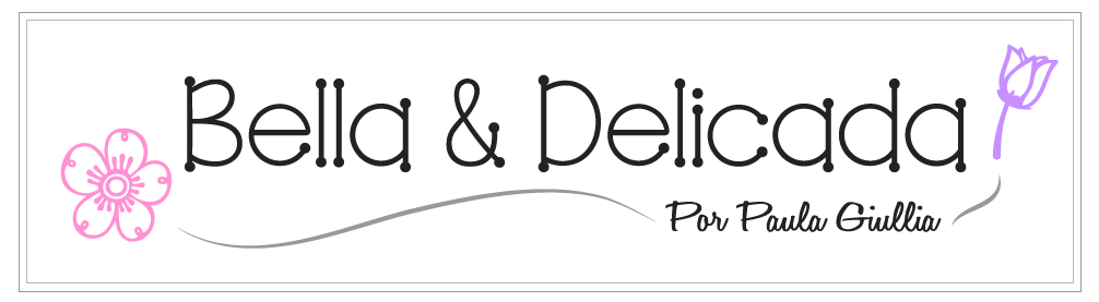 Bella & Delicada