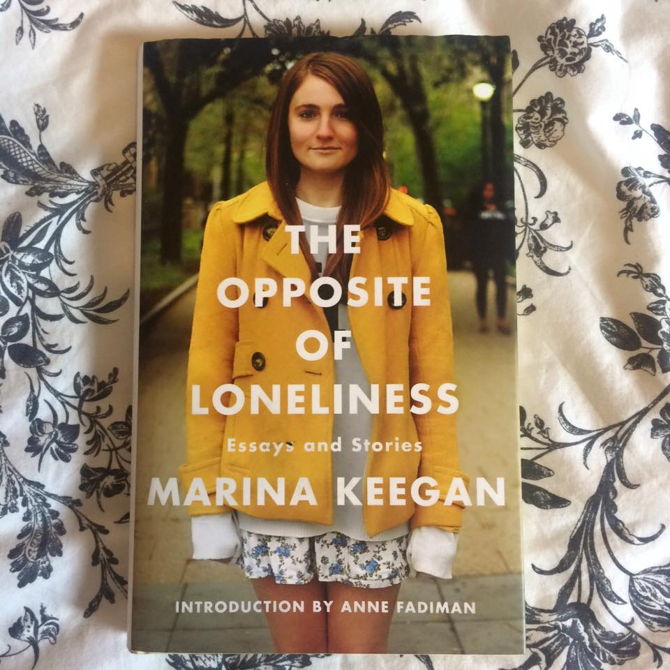 the opposite of loneliness marina keegan book review the bell i received the opposite of loneliness as a birthday present and despite having asked for it i had no idea what it was about i hold my hands up